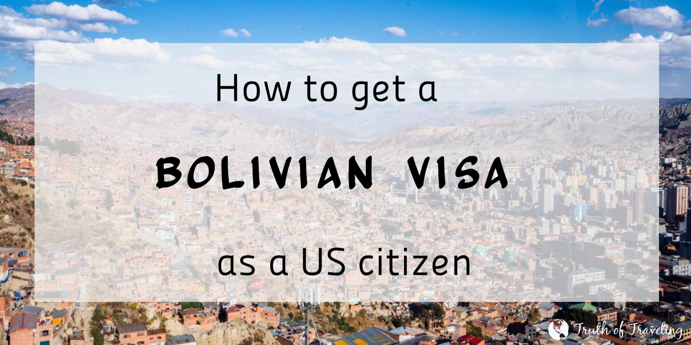 How To Get A Bolivian Visa As A Us Citizen Truth Of Traveling